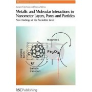 Metallic and Molecular Interactions in Nanometer Layers, Pores and Particles by Jurgen-Hinrich Fuhrhop