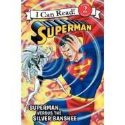 Superman Classic: Superman Versus the Silver Banshee by Donald Lemke