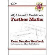 AQA Level 2 Certificate in Further Maths - Exam Practice Workbook (with Answers & Online Edition) (A*-G Course) by CGP Books