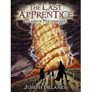 The Last Apprentice: Clash of the Demons (Book 6) by Joseph Delaney