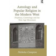 Astrology and Popular Religion in the Modern West by Nicholas Campion