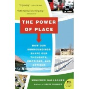 The Power of Place by Winifred Gallagher