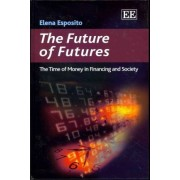 The Future of Futures by Elena Esposito