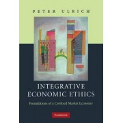Integrative Economic Ethics by Peter Ulrich