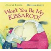 Won't You be My Kissaroo? by Joanne Ryder