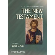 The Blackwell Companion to the New Testament by David Edward Aune