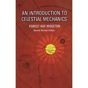 An Introduction to Celestial Mechanics by F.R. Moulton