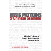 Basic Patterns of Chinese Grammar by Qin Xue Herzberg