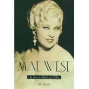 Mae West by Jill Watts