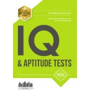 IQ and Aptitude Tests: Numerical Ability, Verbal Reasoning, Spatial Tests, Diagrammatic Reasoning and Problem Solving Tests by Richard McMunn