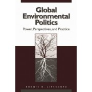 Global Environmental Politics by Ronnie D. Lipschutz