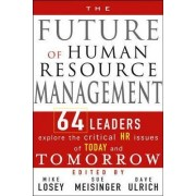 The Future of Human Resource Management by Michael R. Losey