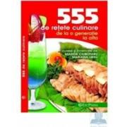 555 de retete culinare de la o generatie la alta - Magda Ciubotaru