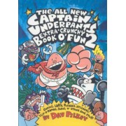 The All New Captain Underpants Extra Crunchy Book of Fun by Dav Pilkey