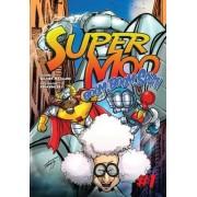 Super Moo #1: Boom, Boom, Splat!