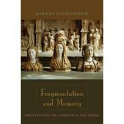 Fragmentation and Memory by Karmen MacKendrick