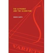 The Alphabet and the Algorithm by Mario Carpo