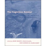 The Cognitive Animal by Marc Bekoff