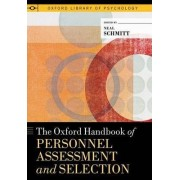 The Oxford Handbook of Personnel Assessment and Selection by University Distinguished Professor of Psychology and Management Neal Schmitt