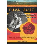 Tuva or Bust! by Ralph Leighton