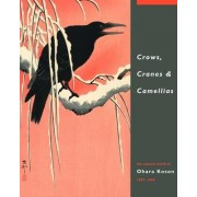 Crows, Cranes and Camellias by Amy Reigle Newland