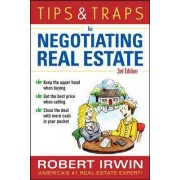 Tips & Traps for Negotiating Real Estate by Robert Irwin