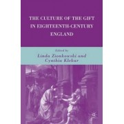 The Culture of the Gift in Eighteenth-Century England by Cynthia Klekar
