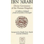 Divine Governance of the Human Kingdom by Muhyi al-Din Muhammad ibn 'Ali Ibn al-'Arabi