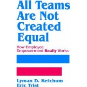 All Teams are Not Created Equal by Lyman D. Ketchum
