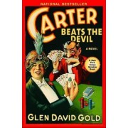 Carter Beats the Devil by Glen Gold