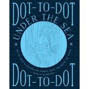 Dot-to-Dot Under the Sea by Jeni Child