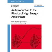An Introduction to the Physics of High Energy Accelerators by D.A. Edwards