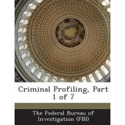 Criminal Profiling, Part 1 of 7 by The Federal Bureau of Investigation (Fbi