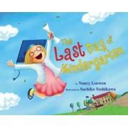 The Last Day of Kindergarten by Nancy Loewen