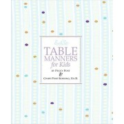 Emily Post's Table Manners for Kids by Cindy Post Senning