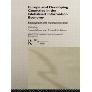 Europe and Developing Countries in the Globalized Information Economy by Swasti Mitter