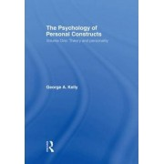 The Psychology of Personal Constructs: Theory and Personality v. 1 by George A. Kelly