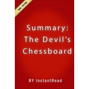 Summary of the Devil's Chessboard: Allen Dulles, the CIA, and the Rise of America's Secret Government