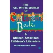 The All White World Of Children's Books by Osayimwense Osa