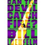 Can the Devil Catch Fire?: A Maureen Coughlin Novel