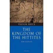 The Kingdom of the Hittites by Trevor Bryce