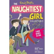 The Naughtiest Girl Collection: Books 8-10 by Enid Blyton