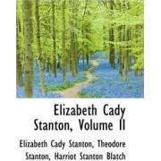 Elizabeth Cady Stanton, Volume II by Elizabeth Cady Stanton