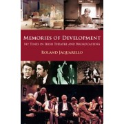 Memories of Development: My Time in Irish Theatre and Broadcasting