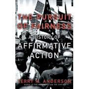 The Pursuit of Fairness by Terry H. Anderson