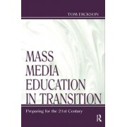 Mass Media Education in Transition by Thomas Dickson