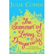 The Summer of Living Dangerously by Julie Cohen