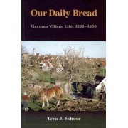 Our Daily Bread by Teva J Scheer