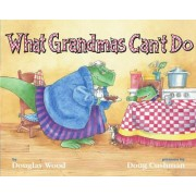 What Grandmas Can't Do by Douglas Wood