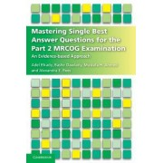 Mastering Single Best Answer Questions for the Part 2 MRCOG Examination by Adel Elkady